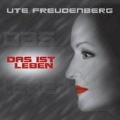 Das ist Leben von Ute Freudenberg