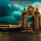 Official Bootleg Vol. 2: Live in Budapest Hungary 2010 by Uriah Heep