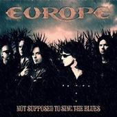 Not Supposed to Sing the Blues von Europe