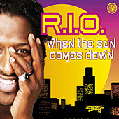 When the Sun Comes Down von R.I.O.