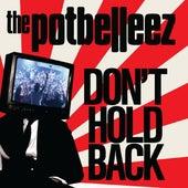 Don't Hold Back von The Potbelleez