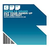 Put Your Hands Up for Detroit von Fedde Le Grand