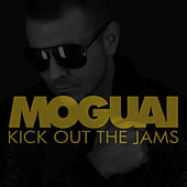 Kick Out the Jams von Moguai