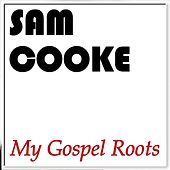 My Gospel Roots de Sam Cooke