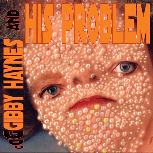 Gibby Haynes And His Problem by Gibby Haynes and His Problem