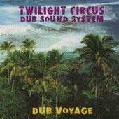 Dub Voyage by Twilight Circus Dub Sound System