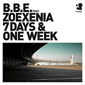 7 Days and one Week ((feat. Zoexenia)) von BBE