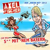 (Sie will) S** mit nem Bayern (Oktoberfest-Version) von Axel Fischer