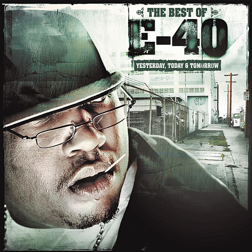 The Best Of E-40: Yesterday, Today And Tomorrow by E-40
