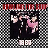 1985 by Bowling For Soup