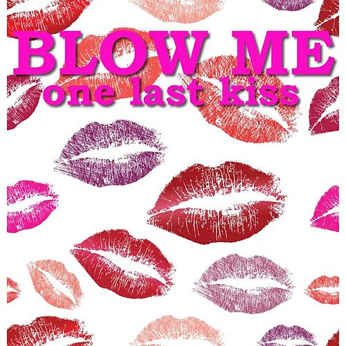 Blow Me (One Last Kiss) by KISS