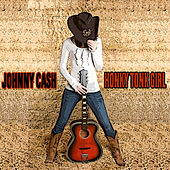 Honky Tonk Girl (50 Original Songs) by Johnny Cash