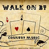Walk On By (Country Music) de Various Artists