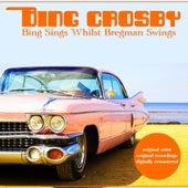 Bing Sings Whilst Bregman Swings von Bing Crosby