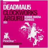 Arguru / Clockworks (Robbie Rivera Remixes) von Deadmau5
