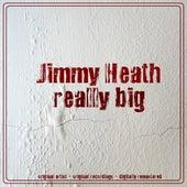 Really Big von Jimmy Heath