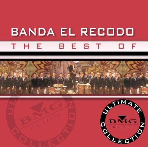 The Best of Banda Sinaloense de el Recodo: Ultimate Collection by Banda El Recodo