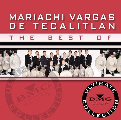 The Best of Mariachi Vargas de Tecalitl? Ultimate Collection by Mariachi Vargas de Tecalitlan