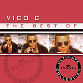 The Best Of Vico C: Ultimate Collection de Vico C