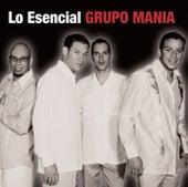 Lo Esencial Grupo Mania by Grupo Mania
