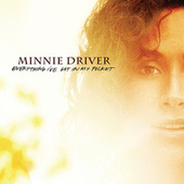 Everything I've Got In My Pocket by Minnie Driver