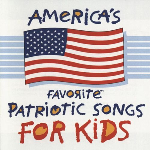 America's Favorite Patriotic Songs For Kids by Various Artists