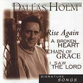 Signature Songs by Dallas Holm