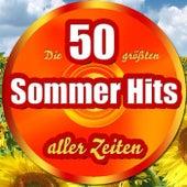 Die 50 größten Sommer Hits aller Zeiten von Various Artists