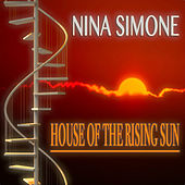 House of the Rising Sun (40 Original Songs) by Nina Simone