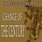 Change of the Century (Original Album) von Ornette Coleman