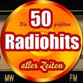 Die 50 größten Radiohits aller Zeiten von Die Hit Experten