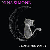 I Loves You, Porgy (40 Original Songs) by Nina Simone