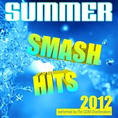 Summer Smash Hits 2012 by The CDM Chartbreakers