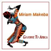 Goodbye to Africa de Miriam Makeba