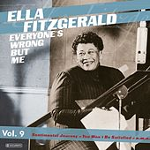 Ella Fitzgerald - Everyone's Wrong But Me Vol 9 by Ella Fitzgerald