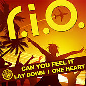 Can You Feel It / Lay Down / One Heart von R.I.O.