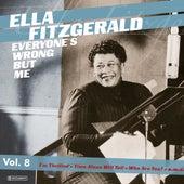 Ella Fitzgerald - Everyone's Wrong But Me Vol 8 von Ella Fitzgerald