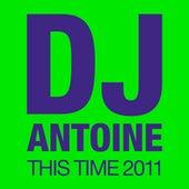 This Time 2011 von DJ Antoine