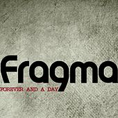 Forever and a Day de Fragma