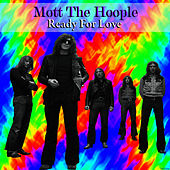 Ready for Love by Mott the Hoople
