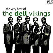 The Very Best of The Dell Vikings by The Dell-Vikings