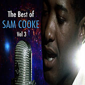 The Best Of Sam Cooke, Vol. 3 by Sam Cooke