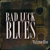 Bad Luck Blues Vol 1 (Remastered) de Various Artists