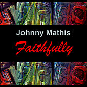 Faithfully by Johnny Mathis