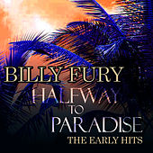 Halfway to Paradise - The Early Hits by Billy Fury