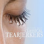 The Very Best Classical Tear Jerkers von Various Artists