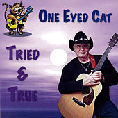 Tried & True by One Eyed Cat