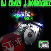 Dubstep Vol. 4 by DJ Crazy J Rodriguez