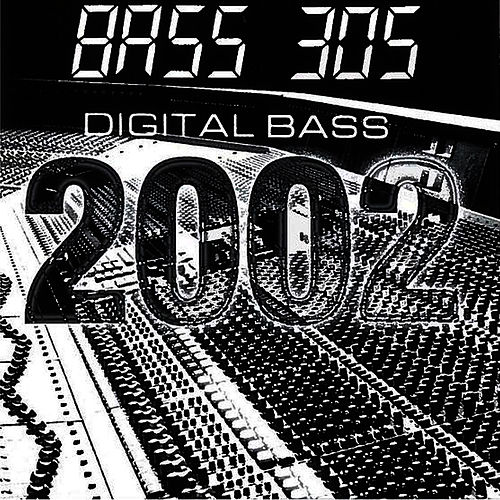 Digital Bass 2002 by Bass 305