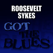 Got the Blues by Roosevelt Sykes